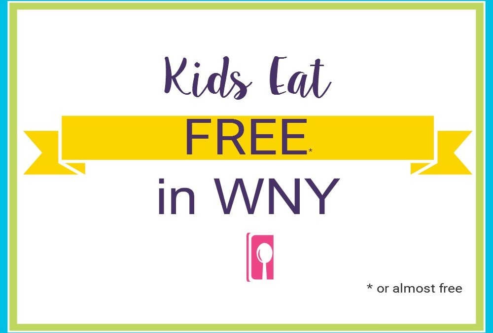Kids Eat Free and Almost Free in WNY