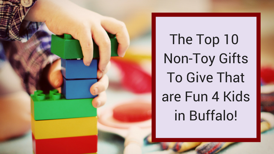 Top 10 Non-Toy Gifts that are Fun 4 Kids in Buffalo